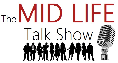 The Mid Life Talk Show