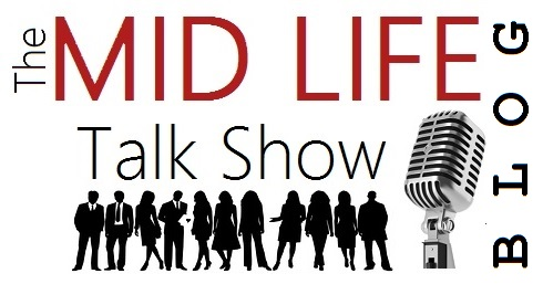 The Mid Life Talk Show Blog